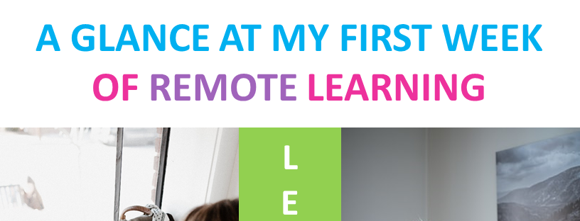A Glance At My First Week of Remote Learning