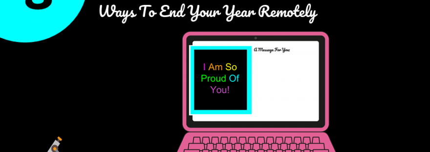 3 Ways to End the Year Remotly